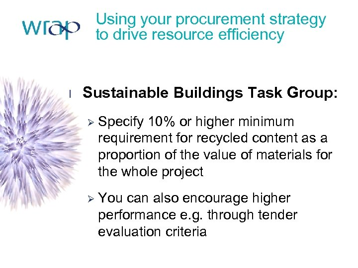 Using your procurement strategy to drive resource efficiency l Sustainable Buildings Task Group: Ø