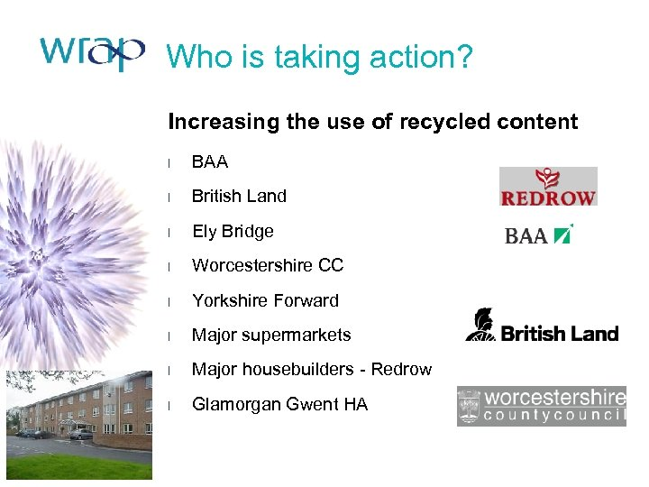 Who is taking action? Increasing the use of recycled content l BAA l British