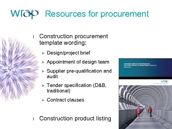 Resources for procurement l Construction procurement template wording: Ø Ø Appointment of design team