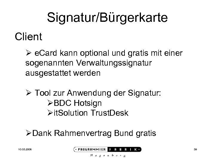 Signatur/Bürgerkarte Client Ø e. Card kann optional und gratis mit einer sogenannten Verwaltungssignatur ausgestattet