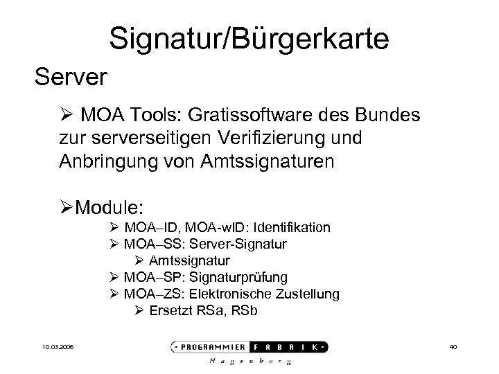 Signatur/Bürgerkarte Server Ø MOA Tools: Gratissoftware des Bundes zur serverseitigen Verifizierung und Anbringung von