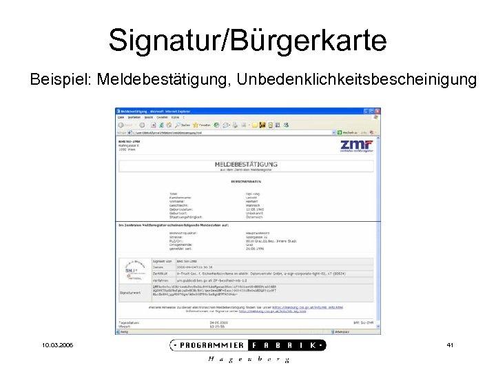 Signatur/Bürgerkarte Beispiel: Meldebestätigung, Unbedenklichkeitsbescheinigung 10. 03. 2006 41