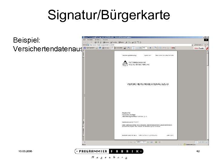 Signatur/Bürgerkarte Beispiel: Versichertendatenauszug 10. 03. 2006 42