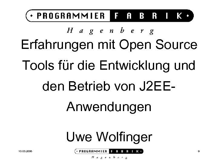 Erfahrungen mit Open Source Tools für die Entwicklung und den Betrieb von J 2