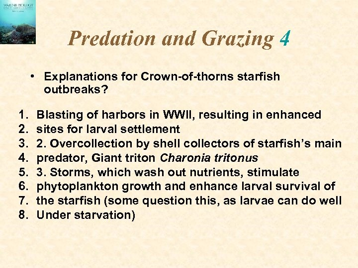 Predation and Grazing 4 • Explanations for Crown-of-thorns starfish outbreaks? 1. 2. 3. 4.