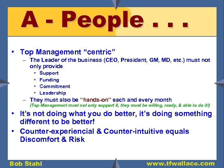 """A - People. . . • Top Management """"centric"""" – The Leader of the"""