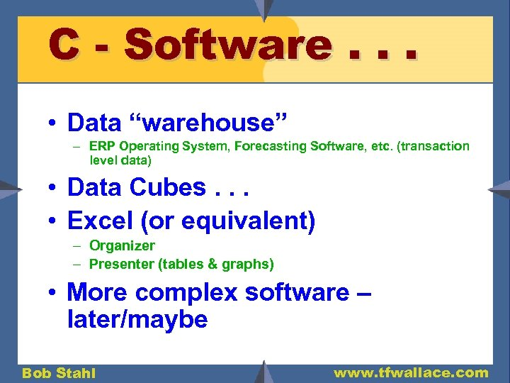 """C - Software. . . • Data """"warehouse"""" – ERP Operating System, Forecasting Software,"""
