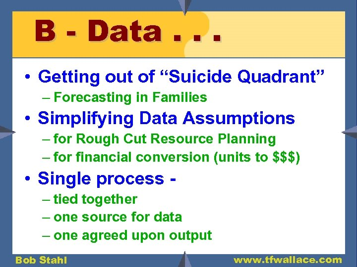 """B - Data. . . • Getting out of """"Suicide Quadrant"""" – Forecasting in"""