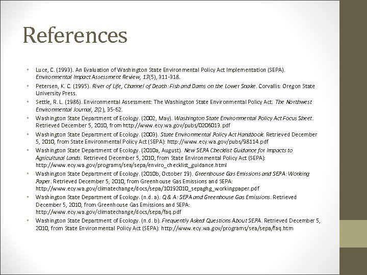 References • • • Luce, C. (1993). An Evaluation of Washington State Environmental Policy