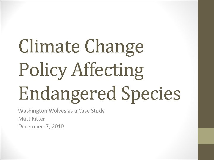Climate Change Policy Affecting Endangered Species Washington Wolves as a Case Study Matt Ritter