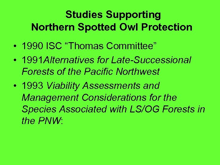 """Studies Supporting Northern Spotted Owl Protection • 1990 ISC """"Thomas Committee"""" • 1991"""