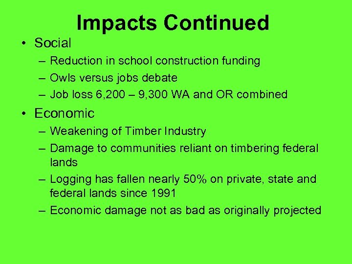 Impacts Continued • Social – Reduction in school construction funding – Owls versus jobs