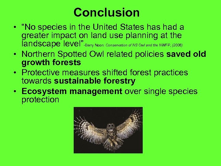 """Conclusion • """"No species in the United States had a greater impact on land"""