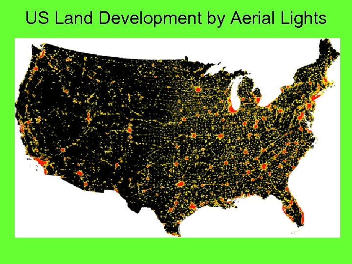 US Land Development by Aerial Lights