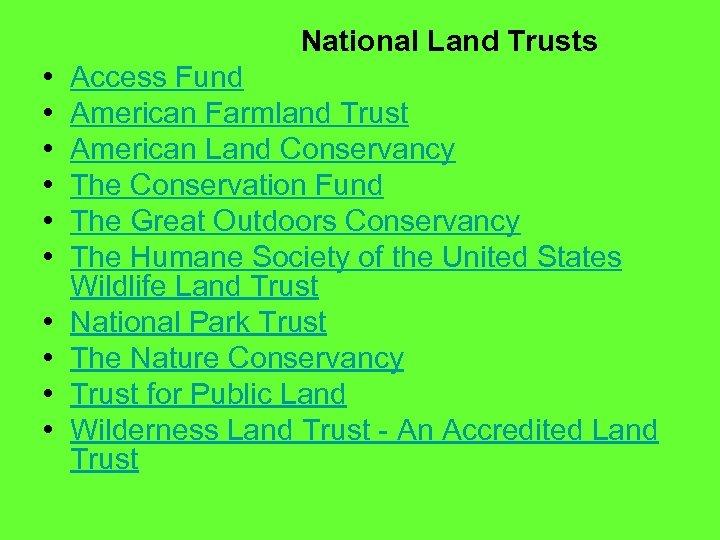 National Land Trusts • Access Fund • American Farmland Trust • American Land