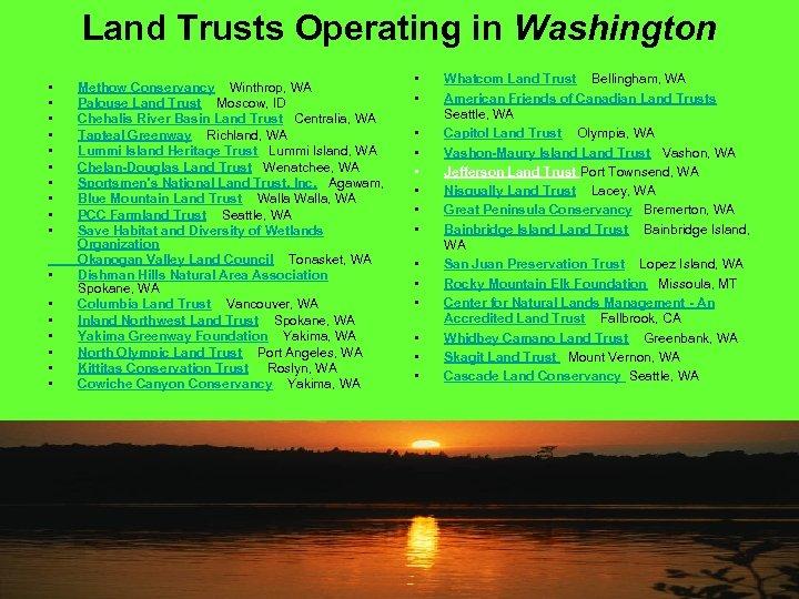Land Trusts Operating in Washington • • • • • Methow Conservancy Winthrop, WA