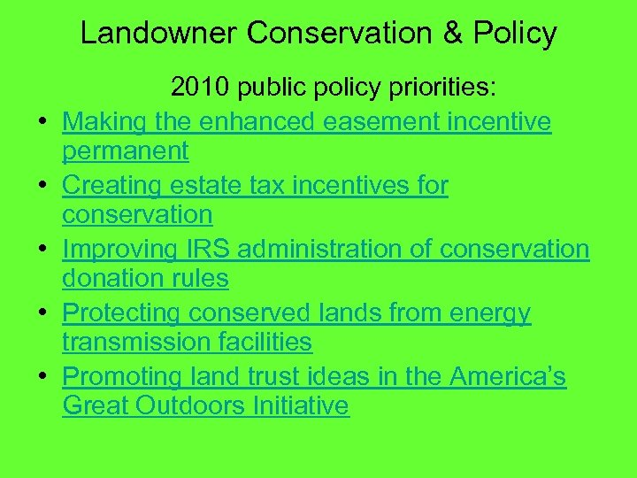 Landowner Conservation & Policy • • • 2010 public policy priorities: Making the enhanced
