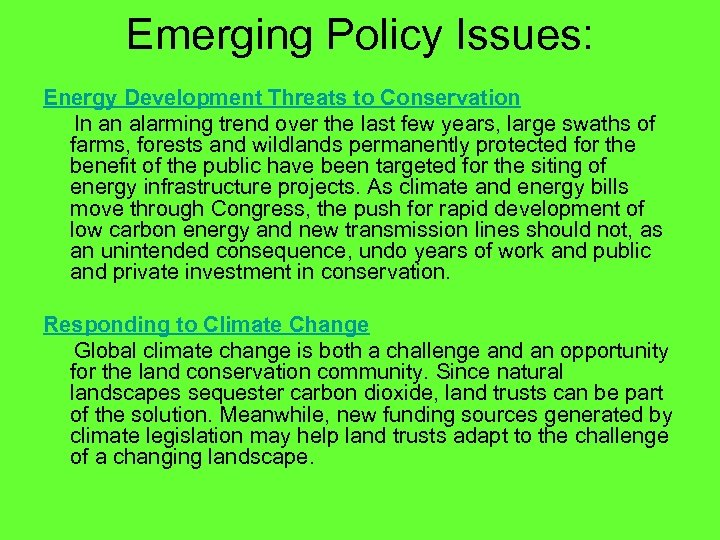 Emerging Policy Issues: Energy Development Threats to Conservation In an alarming trend over the