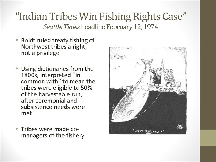 """""""Indian Tribes Win Fishing Rights Case"""" Seattle Times headline February 12, 1974 • Boldt"""