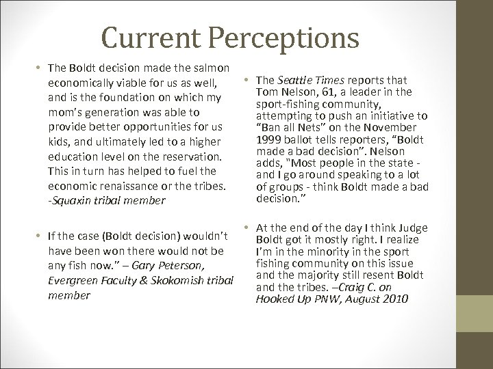 Current Perceptions • The Boldt decision made the salmon economically viable for us as