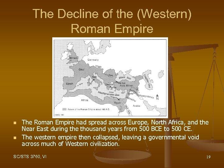 The Decline of the (Western) Roman Empire n n The Roman Empire had spread