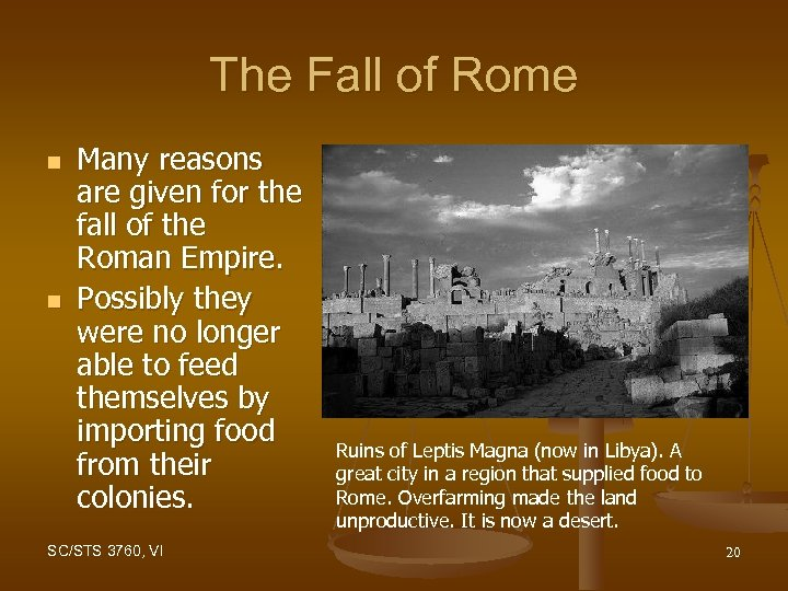The Fall of Rome n n Many reasons are given for the fall of
