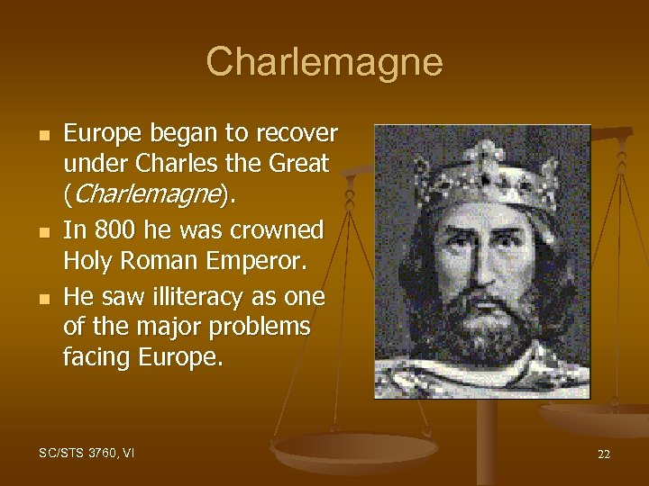 Charlemagne n n n Europe began to recover under Charles the Great (Charlemagne). In