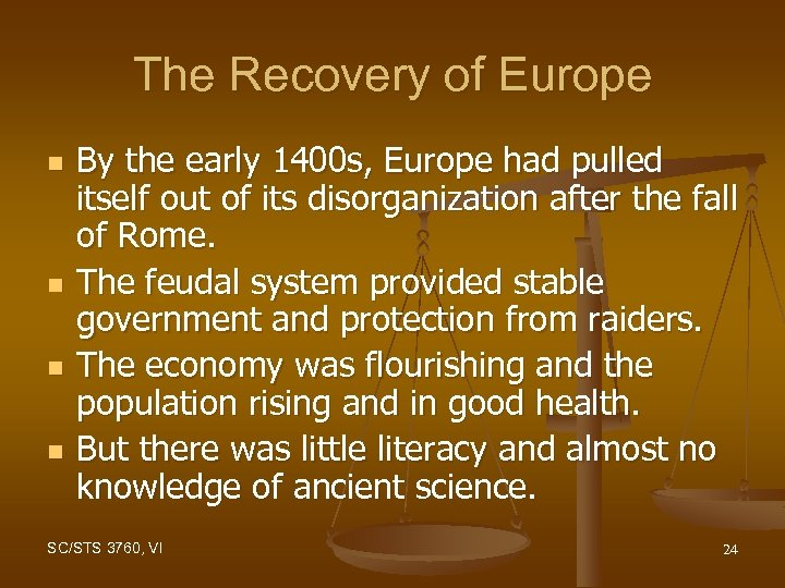 The Recovery of Europe n n By the early 1400 s, Europe had pulled