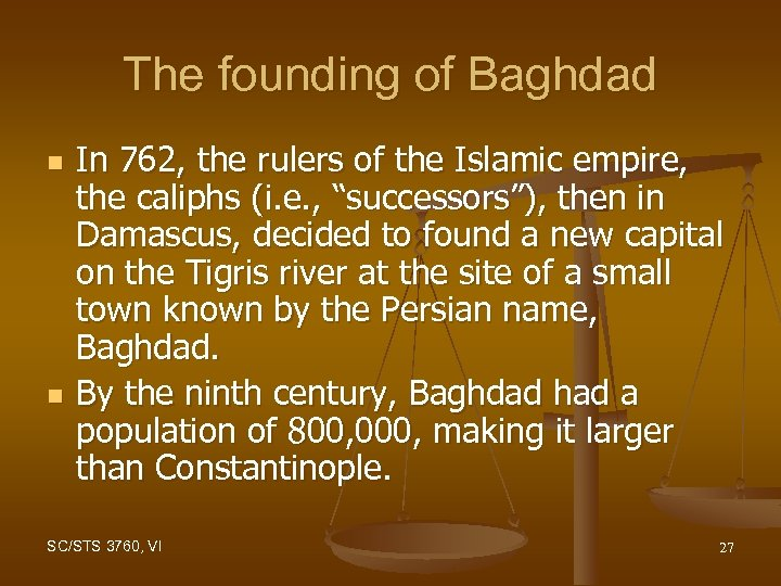 The founding of Baghdad n n In 762, the rulers of the Islamic empire,