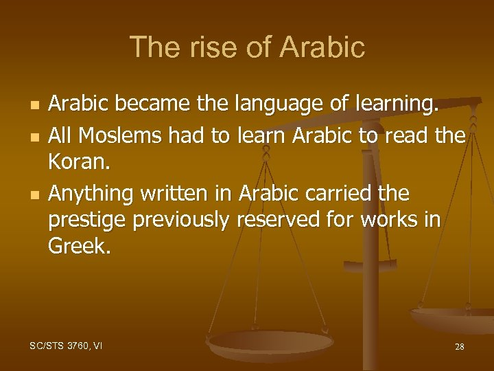 The rise of Arabic n n n Arabic became the language of learning. All