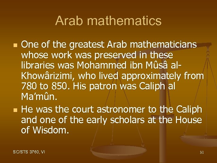 Arab mathematics n n One of the greatest Arab mathematicians whose work was preserved