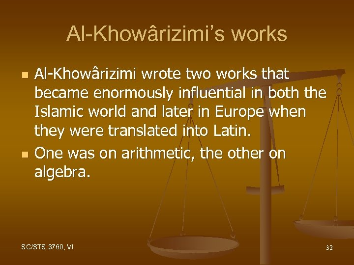 Al-Khowârizimi's works n n Al-Khowârizimi wrote two works that became enormously influential in both
