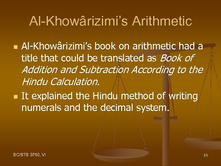 Al-Khowârizimi's Arithmetic n Al-Khowârizimi's book on arithmetic had a title that could be translated