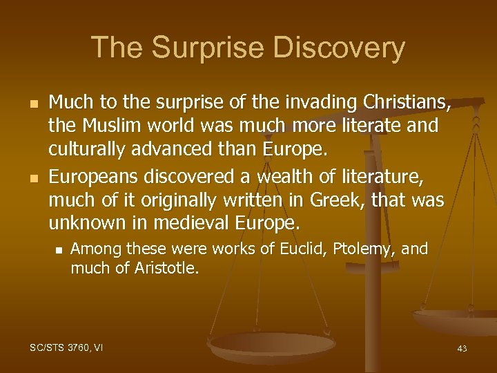 The Surprise Discovery n n Much to the surprise of the invading Christians, the