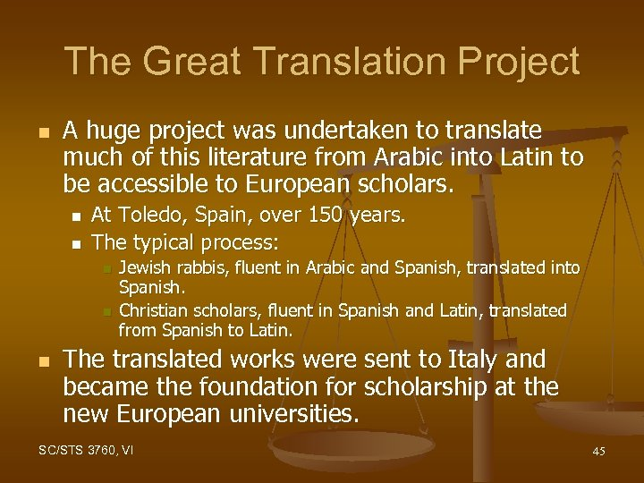 The Great Translation Project n A huge project was undertaken to translate much of