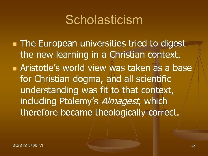 Scholasticism n n The European universities tried to digest the new learning in a