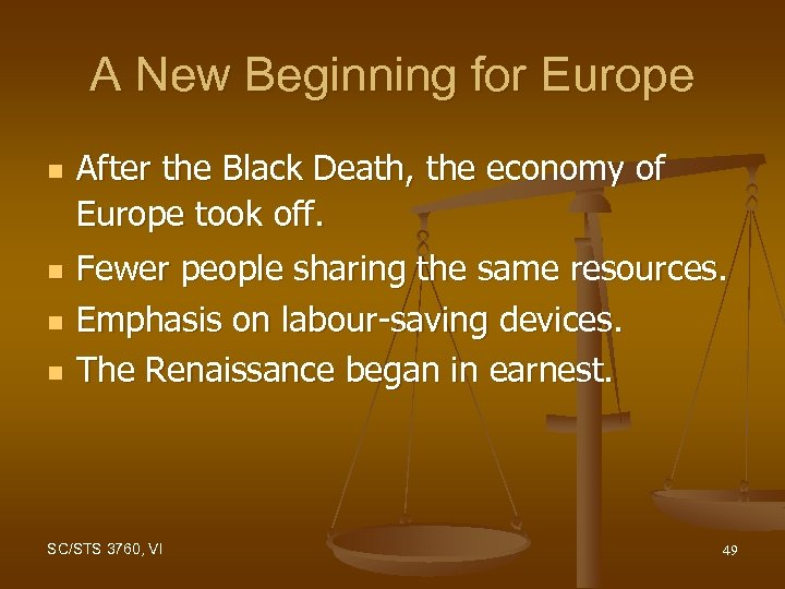 A New Beginning for Europe n n After the Black Death, the economy of
