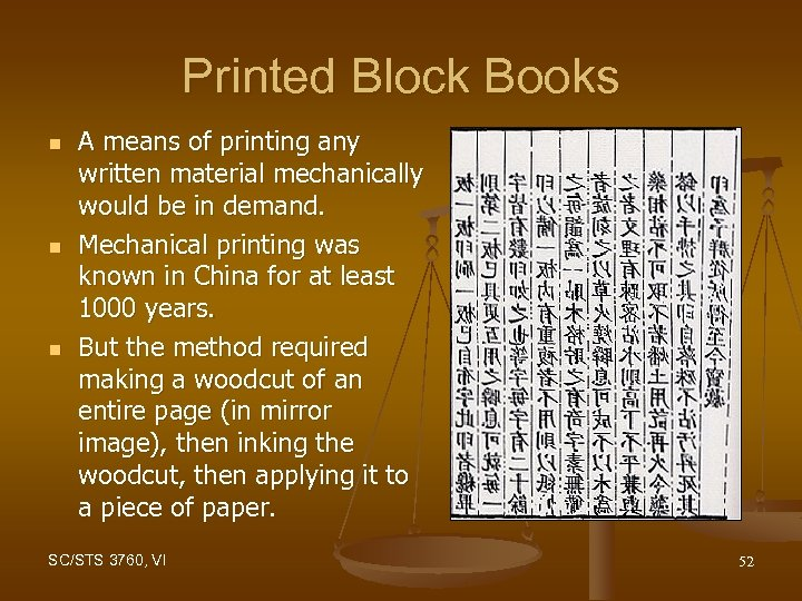 Printed Block Books n n n A means of printing any written material mechanically