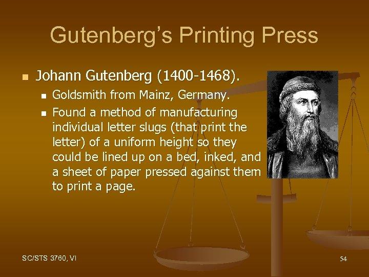 Gutenberg's Printing Press n Johann Gutenberg (1400 -1468). n n Goldsmith from Mainz, Germany.