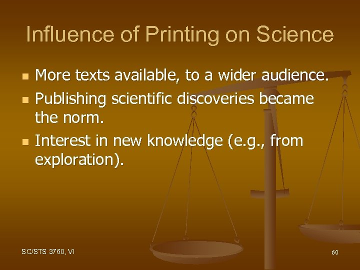 Influence of Printing on Science n n n More texts available, to a wider