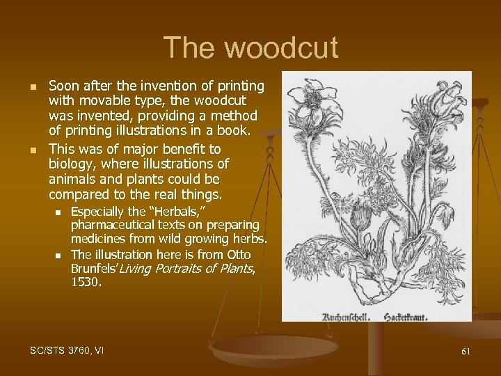 The woodcut n n Soon after the invention of printing with movable type, the