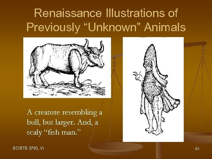 """Renaissance Illustrations of Previously """"Unknown"""" Animals A creature resembling a bull, but larger. And,"""