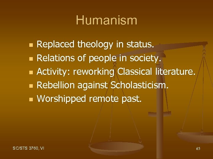 Humanism n n n Replaced theology in status. Relations of people in society. Activity: