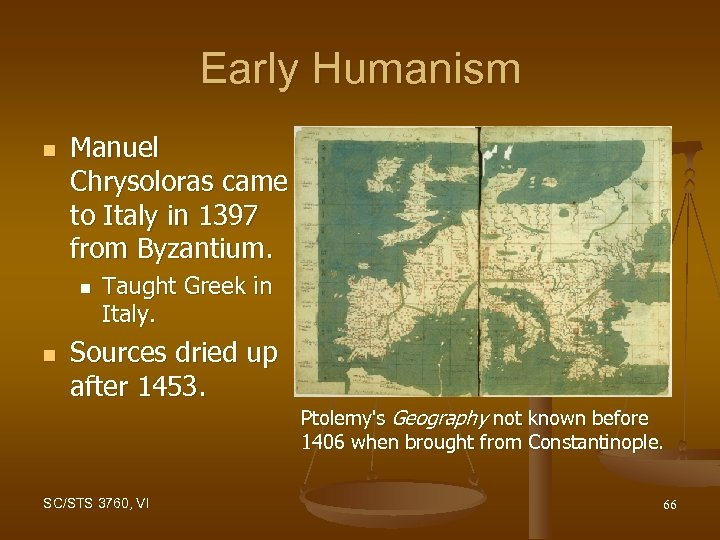 Early Humanism n Manuel Chrysoloras came to Italy in 1397 from Byzantium. n n