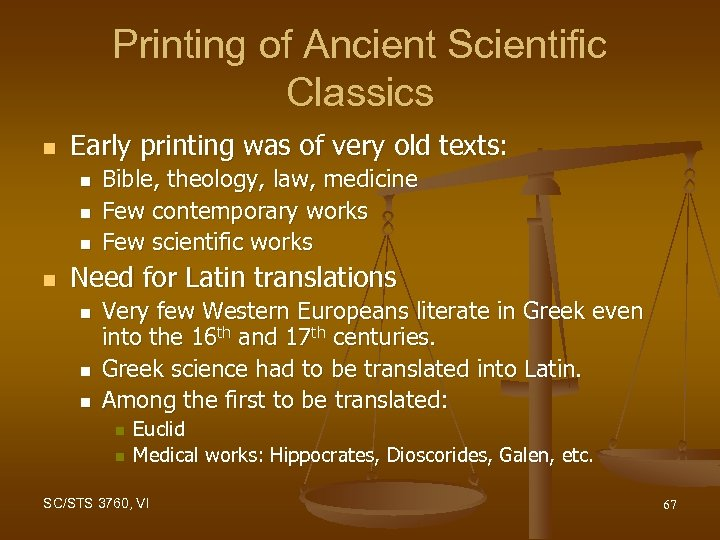 Printing of Ancient Scientific Classics n Early printing was of very old texts: n