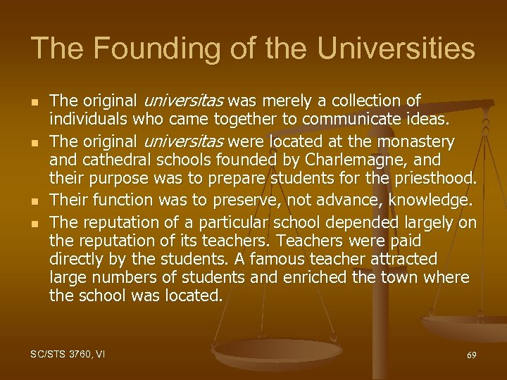 The Founding of the Universities n n The original universitas was merely a collection