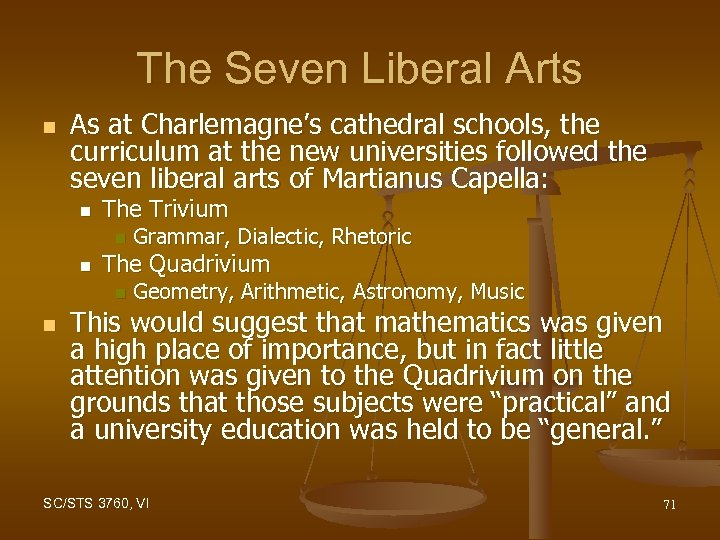 The Seven Liberal Arts n As at Charlemagne's cathedral schools, the curriculum at the