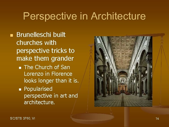 Perspective in Architecture n Brunelleschi built churches with perspective tricks to make them grander