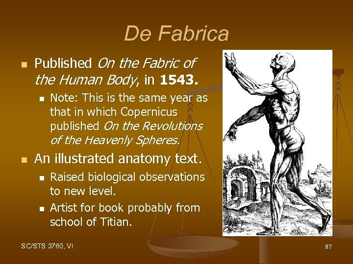 De Fabrica n Published On the Fabric of the Human Body, in 1543. n