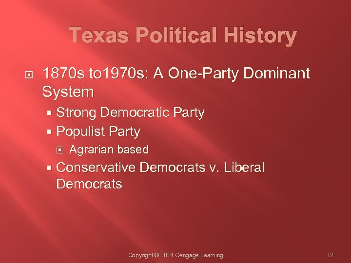 Texas Political History 1870 s to 1970 s: A One-Party Dominant System Strong Democratic